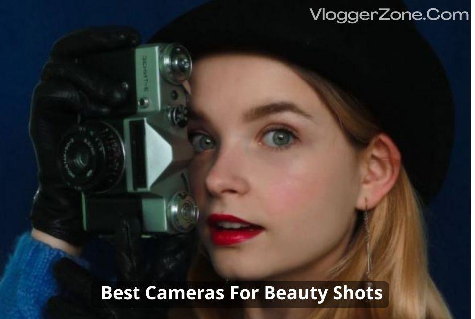 Best Camera For Beauty Shots