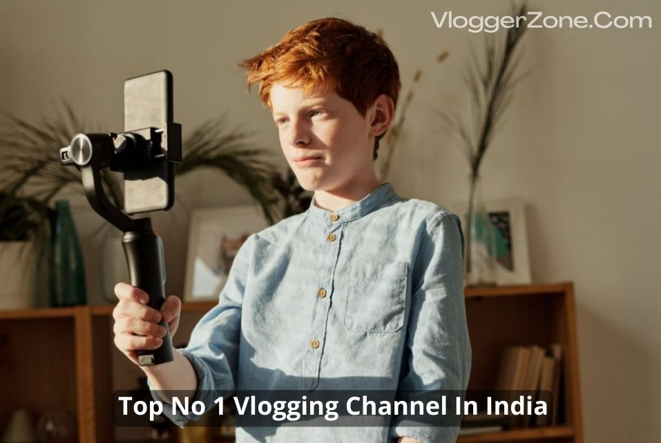 Top No 1 Vlogging Channel In India