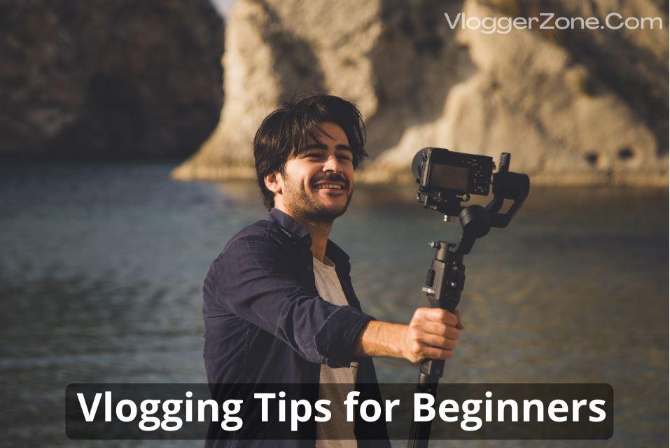 Vlogging Tips for Beginners